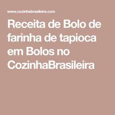 Receita de Bolo de farinha de tapioca em Bolos no CozinhaBrasileira
