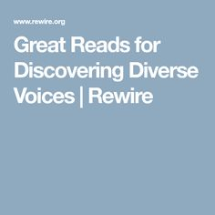 Great Reads for Discovering Diverse Voices | Rewire