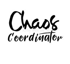 Chaos Coordinator svg cut file, Funny mom shirt svg, Busy mom svg, Busy office manager svg, Mommy svg, DIY cut file, Silhouette cameo file by SvgArtsyWallsAndMore on Etsy