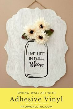 Since Spring is just around the corner we wanted to combine some of our favorite things- adhesive vinyl mason jars flowers and wood for our latest project. By adding adhesive vinyl to wood weve given this sign a unique look. Spring Projects, Spring Crafts, Craft Projects, Diy Vinyl Projects, Unique Art Projects, Circuit Projects, Project Ideas, Vinyl Crafts, Wood Crafts