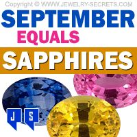 ►► SEPTEMBER IS SAPPHIRE MONTH ►► Jewelry Secrets