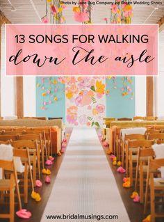 13 Processional Songs For Your Walk Down The Aisle <3 #weddingsongs leonardofilms.ca