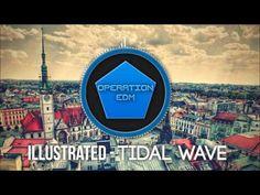 ▶ [Dubstep] Illustrated - Tidal Wave [Operation EDM] - YouTube