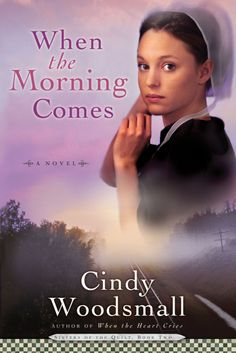 When the Morning Comes by Cindy Woodsmall -- Now Available in mass market paperback!