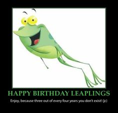 15 Leap Year Funny Memes Gifts Birthday Ideas Leap Year Leap Year Birthday Leaping