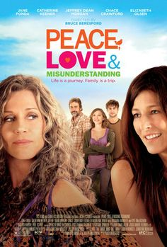 Peace Love & Misunderstanding. I could not love this movie more!! A new favorite. :)