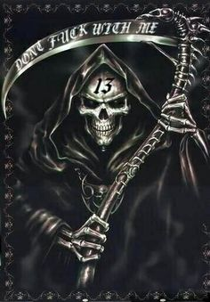 Don't fuck with me reaper skull Grim Reaper Art, Grim Reaper Tattoo, Don't Fear The Reaper, Grim Reaper Quotes, Grim Reaper Pictures, Badass Skulls, Skull Pictures, Arte Horror, My Demons