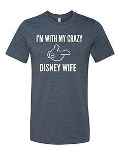 Im With My Crazy Disney Wife 3001 Premium Crewneck T-Shir... https://www.amazon.com/dp/B01KG469YA/ref=cm_sw_r_pi_awdb_x_Hi.ZybNYKAGJH