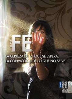 #fe La certeza de lo que se espera, la conviccion de lo que no se ve!