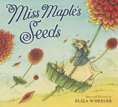 Miss Maple's Seeds/Eliza Wheeler/ Page & Palette Bookstore
