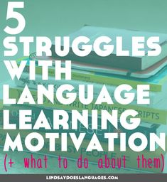 5 Struggles With Self-Study Language Learning Motivation You've Probably Experienced (and what to do about them) - Lindsay Does Languages Learn German, Learn French, Learn English, Learn Spanish, Learn Russian, Kids English, Language Study, Learn A New Language, Foreign Language