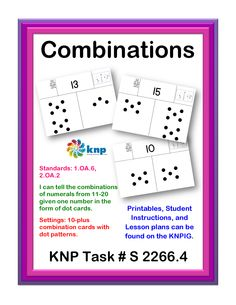 """Combinations"" - I can tell the combinations of numerals from 11-20 given one number in the form of dot cards. Supports learning Common Core Standards: 1.OA.6, 2.OA.2 [KNP Task # S 2266.4]"