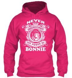 Never Underestimate Bonnie ! Heliconia Sweatshirt Front