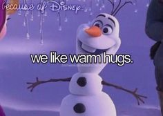 Because of Disney we like warm hugs. (Olaf from Frozen) Disney Pixar, Disney Nerd, Disney And Dreamworks, Disney Girls, Disney Love, Disney Magic, Disney Frozen, Walt Disney, Disney Stuff