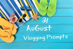August Vlogging Prompts