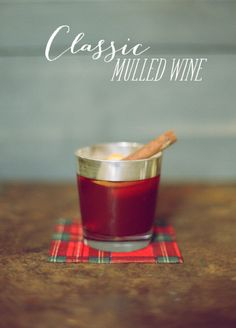 Classic Mulled Wine Recipe. This is a good one, adapted from the Barefoot Contessa.
