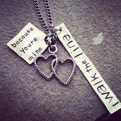"""Hand stamped necklace inspired by Johnny cash """"because your mine I walk the line"""""""