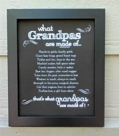 Our chalkboard styled framed print is the best gift for grandpa if you want to make him smile. Grandpas are made of so many wonderful things and this thoughtful gift says just that. Give this gift to grandpa for Father's Day or Grandparents Day. Fathers Day Poems, Fathers Day Crafts, Gifts For Father, Grandpa Birthday Gifts, Grandpa Gifts, Daddy Gifts, 60th Birthday, Birthday Presents, Birthday Ideas