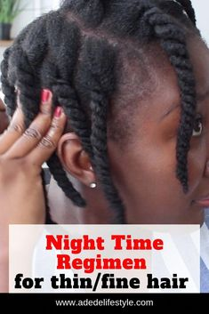 Night time Natural Hair Regimen For Thin Fine Hair - ADEDE