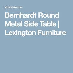 Bernhardt Round Metal Side Table | Lexington Furniture