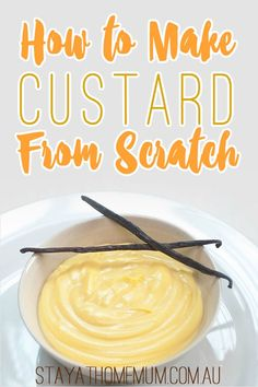 How to Make Custard From Scratch