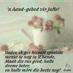 Evening Greetings, Goeie Nag, Afrikaans Quotes, Good Night Quotes, Special Quotes, Day Wishes, Positive Thoughts, Poems, Prayers