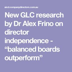 """New GLC research by Dr Alex Frino on director independence - """"balanced boards outperform"""" Balance Board, Research, Leadership, Boards, News, Search, Planks, Science Inquiry"""