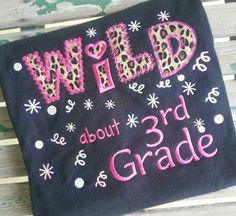 Wild about Third Grade School Shirt Teacher by trendyembroidery