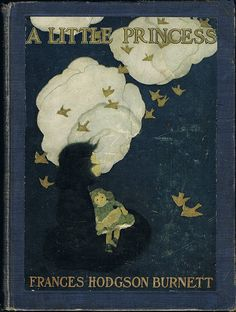 A Little Princess.  Written in 1905 by Frances Hodgson Burnett and illustrated by Ethel Franklin Betts.  Someone want to get me a copy just like this?