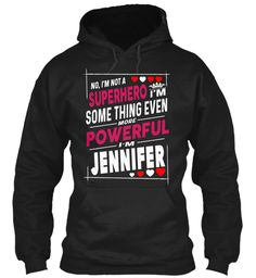 I'm Not A Superhero, I'm Jennifer ! Black Sweatshirt Front