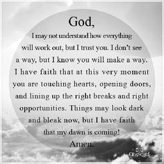Things may look dark and bleak now, but I have faith that my dawn is coming!Thank you Jesus! Good Quotes, Bible Quotes, Inspirational Quotes, Awesome Quotes, Qoutes, Prayer Quotes, Motivational Sayings, Bible Scriptures, Faith Quotes