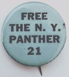 """FREE THE N.Y. PANTHER 21 - 1969 Black Panther Party """"conspiracy"""" arrest button"""