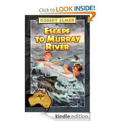 Escape to Murray River by Robert Elmer (young YA adventure).
