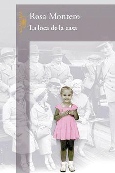LA LUCIÉRNAGA Asociación Cultural: LA LOCA DE LA CASA, DE ROSA MONTERO, NUEVO LIBRO DEL CLUB DE LECTURA PARA ESTE MES DE FEBRERO