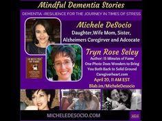 Mindful Dementia Stories Tryn Rose Seley April 20, 2016 - MIndful Dementia Stories