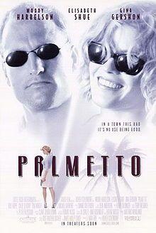 Palmetto. Woody Harrelson, Elisabeth Shue, Gina Gershon, Rolf Hoppe. Directed by Volker Schlondorff. 1998