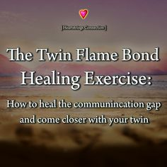 Healing the Twin Flame Bond Exercise: Healing the Communication Gap and Coming Closer with Your Twin Spiritual Guidance, Spiritual Awakening, 1111 Twin Flames, Twin Flame Love Quotes, Twin Flame Relationship, Relationship Quotes, How To Move Forward, Soulmate Love Quotes, Love Horoscope