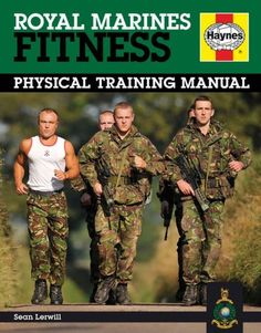 4de62491913f2 Royal Marines Fitness Manual  Physical Training Manual Military Training