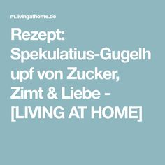 Rezept: Spekulatius-Gugelhupf von Zucker, Zimt & Liebe - [LIVING AT HOME]