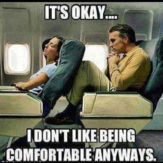 Air travel... Perfect description.