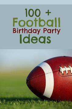 Awesome resource for Football Birthday Party Ideas