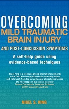 Overcoming Mild Traumatic #BrainInjury and Post-Concussion Symptoms: A self-help guide using evidence-based techniques #neuroskills