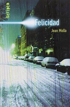 Felicidad de Jean Molla http://www.amazon.fr/dp/2070510409/ref=cm_sw_r_pi_dp_TJFnwb0X0FA57