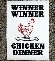 """Winner Winner Chicken Dinner"" Print by The Matt Butler on Scoutmob Kitchen Signs, Kitchen Art, Kitchen Ideas, Kitchen Decor, Winner Winner Chicken Dinner, Down South, Linocut Prints, Art Prints, Sign Quotes"