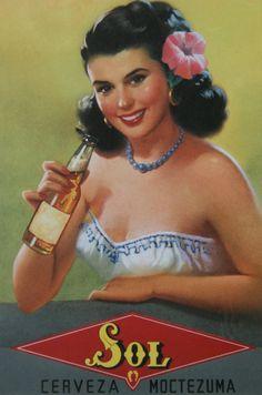 Mexican Beer AD for Sol. My favorite Mexican beer! Vintage Advertisements, Vintage Ads, Vintage Posters, Retro Ads, Vintage Ephemera, Mexican Beer, Mexican Style, Jesus Helguera, Arte Latina