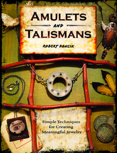 MARCH 4: FREE project download ~ Traveler's Protection Talisman ~ from Amulets and Talismans by Robert Dancik.