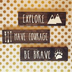 Be Brave, Have Courage, Explore >> Tribal Woodland Nursery Decor >> Rustic wood signs, Baby nursery SET OF THREE3