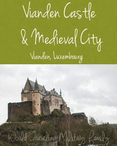 Vianden Castle and Medieval City in Luxembourg. Approximately 50 minutes from Spangdahlem and 1 hour 50 minutes from Ramstein.