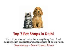 Top 7 Pet Shops in Delhi NCR – Pet supplies, products and accessories -  http://www.authorstream.com/Presentation/indiareviews-3041119-top-pet-shops-delhi/