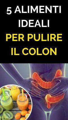 Scoprite i 5 alimenti ideali per pulire il colon